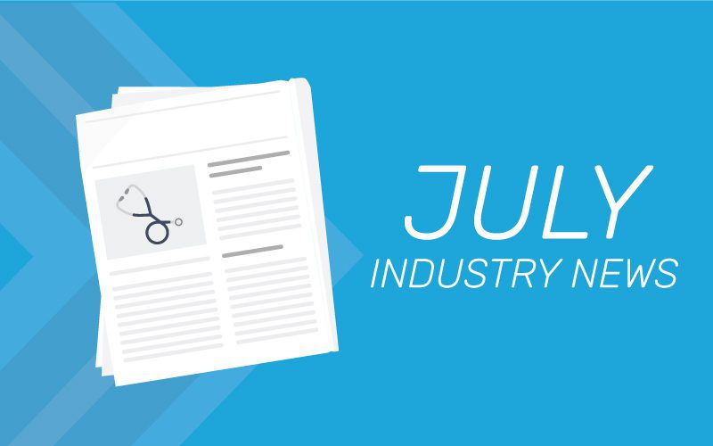 Hospital and Healthcare July Industry News